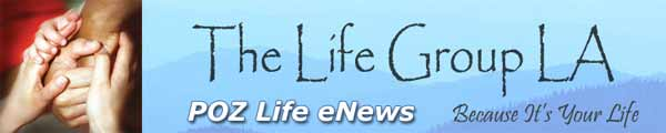 The Life Group LA - POZ Life eNews